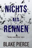 Blake Pierce: Nichts Als Rennen (Ein Adele Sharp Mystery – Buch 2) ★★★★★