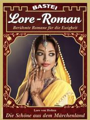 Lore-Roman 105 - Liebesroman - Die Schöne aus dem Märchenland