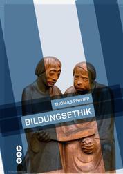 Bildungsethik (E-Book) - Das werdende Ich jenseits des Funktionierens