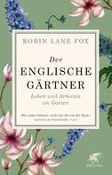 Robin Lane Fox: Der englische Gärtner ★★★★