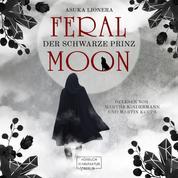 Der schwarze Prinz - Feral Moon, Band 2 (ungekürzt)
