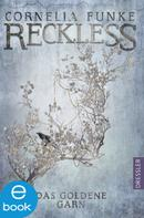 Cornelia Funke: Reckless 3. Das goldene Garn ★★★★