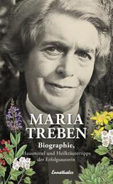 Maria Treben - Biographie, Hausmittel und Heilkräutertipps der Erfolgsautorin