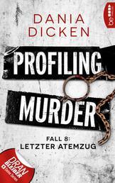 Profiling Murder - Fall 8 - Letzter Atemzug
