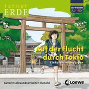 Tatort Erde - Auf der Flucht durch Tokio - Ein Ratekrimi aus Japan