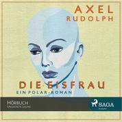 Die Eisfrau - Ein Polar-Roman