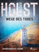 Kirsten Holst: Wege des Todes - Skandinavien-Krimi ★★★★