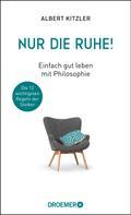 Albert Kitzler: Nur die Ruhe!