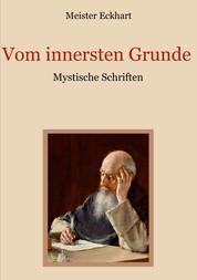 Vom innersten Grunde - Mystische Schriften