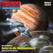 """Perry Rhodan 2533: Reise in die Niemandswelt - Perry Rhodan-Zyklus """"Stardust"""""""