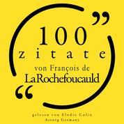 100 Zitate von François de la Rochefoucauld - Sammlung 100 Zitate