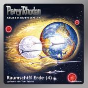 "Perry Rhodan Silber Edition 76: Raumschiff Erde (Teil 4) - Perry Rhodan-Zyklus ""Das Konzil"""