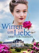 Anny von Panhuys: Wirren um Liebe