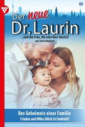 Der neue Dr. Laurin 49 – Arztroman - Das Geheimnis einer Familie