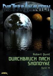 DIE TERRANAUTEN, Band 78: DURCHBRUCH NACH SHONDYKE - Die große Science-Fiction-Saga!