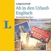 Langenscheidt Ab in den Urlaub - Englisch - Der kompakte Sprachkurs