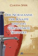 Claudia Speer: Der Normanne, der Knappe und das verschenkte Schwert ★★★★
