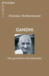 Gandhi - Der gewaltlose Revolutionär