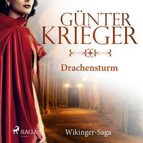 Drachensturm - Wikinger-Saga (Ungekürzt)