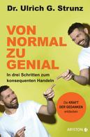 Ulrich G. Strunz junior: Von normal zu genial
