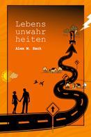 Alex M. Sack: Lebensunwahrheiten