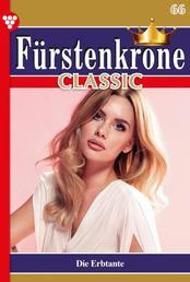 Fürstenkrone Classic 66 – Adelsroman - Die Erbtante