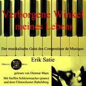 Verborgene Winkel meines Lebens - Der musikalische Geist des Compositeur de Musique: Erik Satie