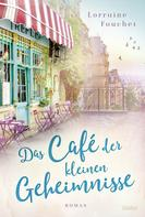 Lorraine Fouchet: Das Café der kleinen Geheimnisse ★★★★
