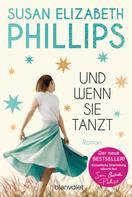 Susan Elizabeth Phillips: Und wenn sie tanzt ★★★★★