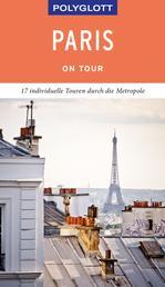 POLYGLOTT on tour Reiseführer Paris - Individuelle Touren durch die Stadt