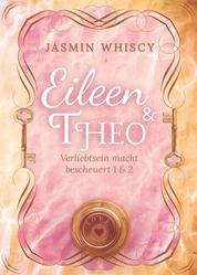 Eileen und Theo (Verliebtsein macht bescheuert 1 & 2)