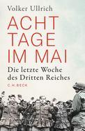 Dr. Volker Ullrich: Acht Tage im Mai ★★★★★