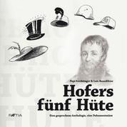 Hofers fünf Hüte - Eine gesprochene Anthologie, eine Dokumentation