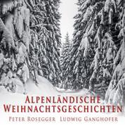 Alpenländische Weihnachtsgeschichten