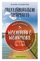 Marion Landwehr: Wochenend und Wohnmobil. Kleine Auszeiten an der Mecklenburgischen Seenplatte.